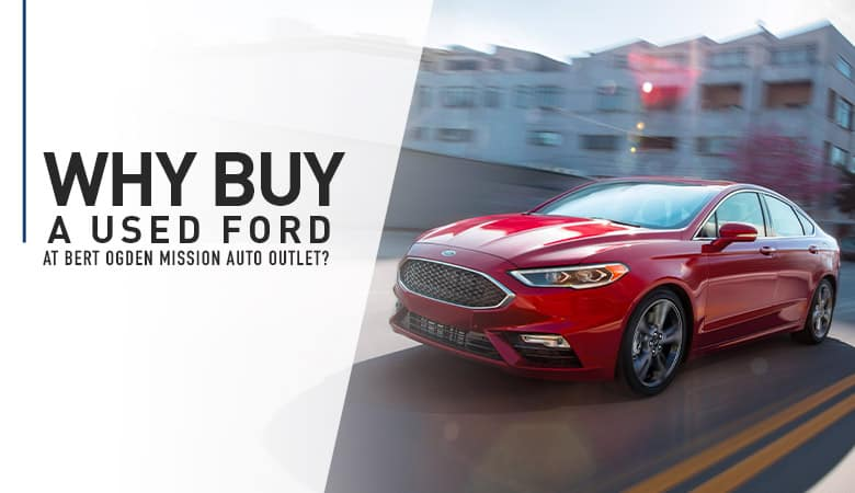 Why Buy a Used Ford - Bert Ogden Mission Auto Outlet - Mission, TX