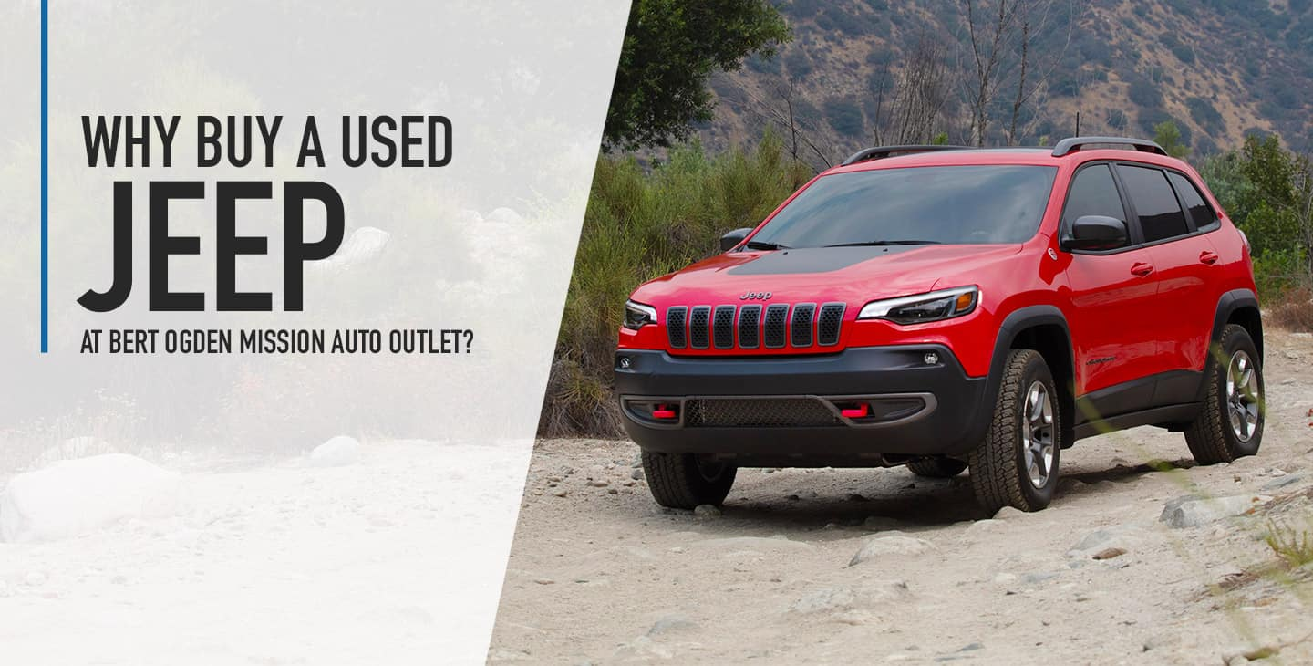 Why Buy A Used Jeep - Bert Ogden Mission Auto Outlet - Mission, TX