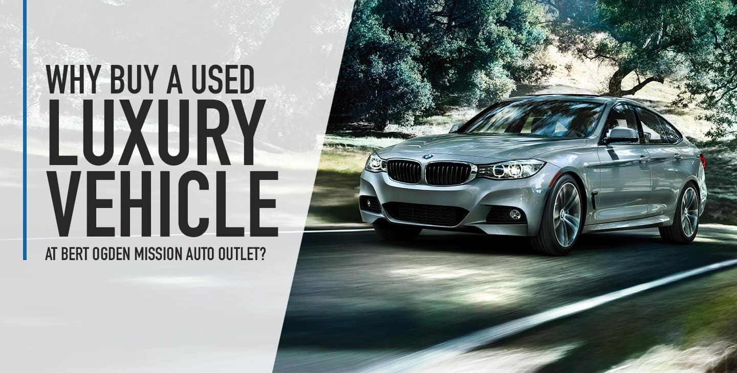 Why Buy A Used Luxury Car - Bert Ogden Mission Auto Outlet - Mission, TX
