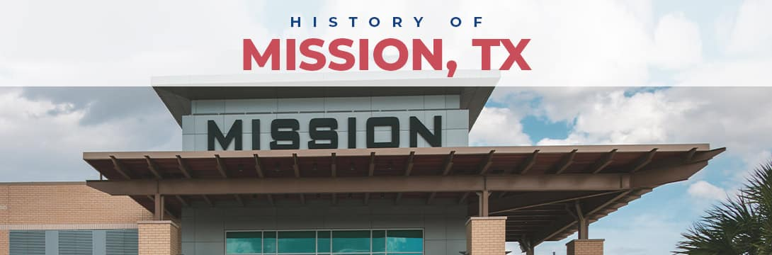 History of Mission, TX - Bert Ogden Mission Auto Outlet - Mission, TX