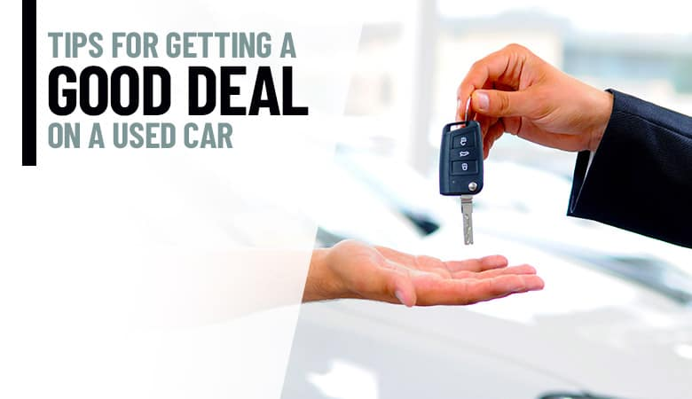 Tips for Getting a Good Deal on a Used Car | Bert Ogden Auto Outlet | Mission, TX