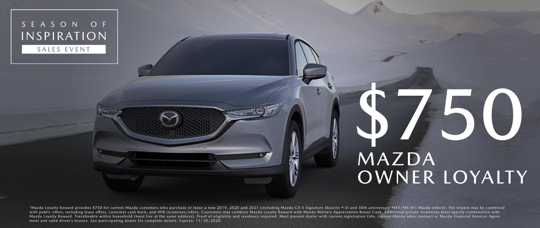 $750 Mazda Owner Loyalty