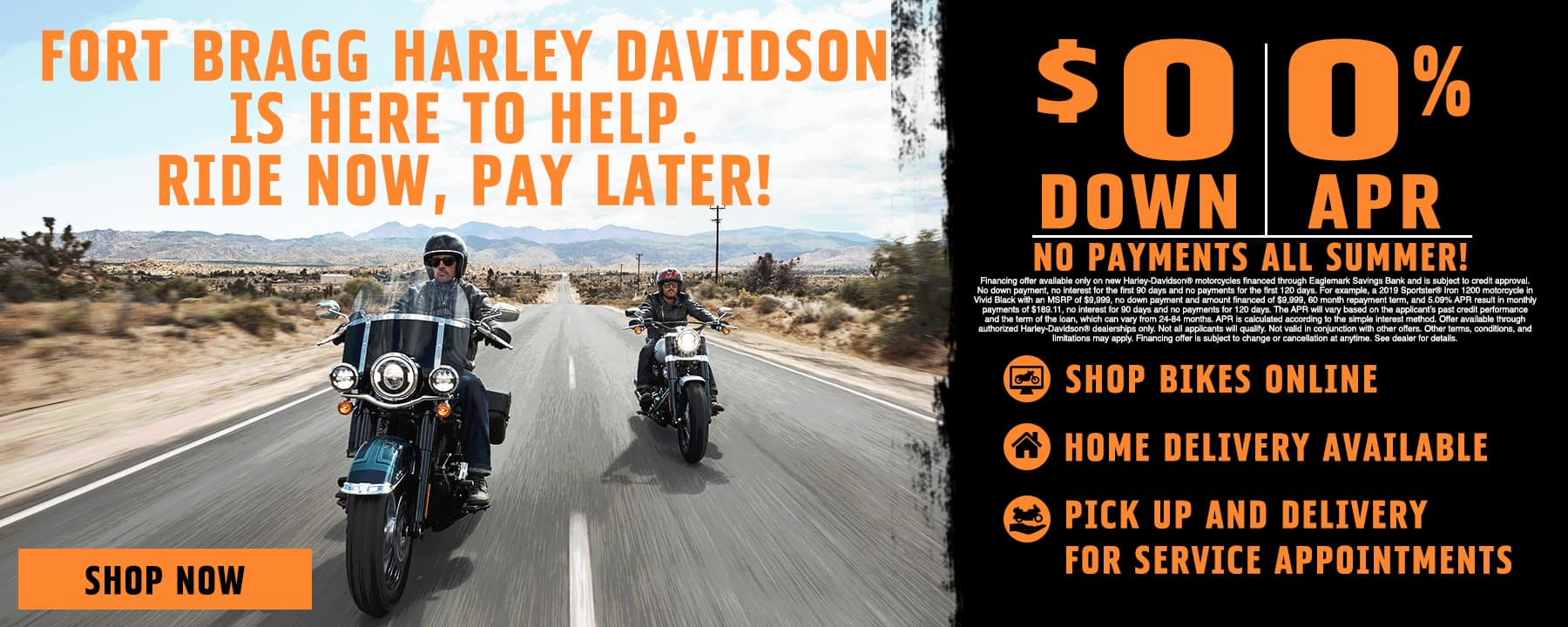 Fort Bragg Harley-Davidson is Here To Help! Ride Now, Pay Later!
