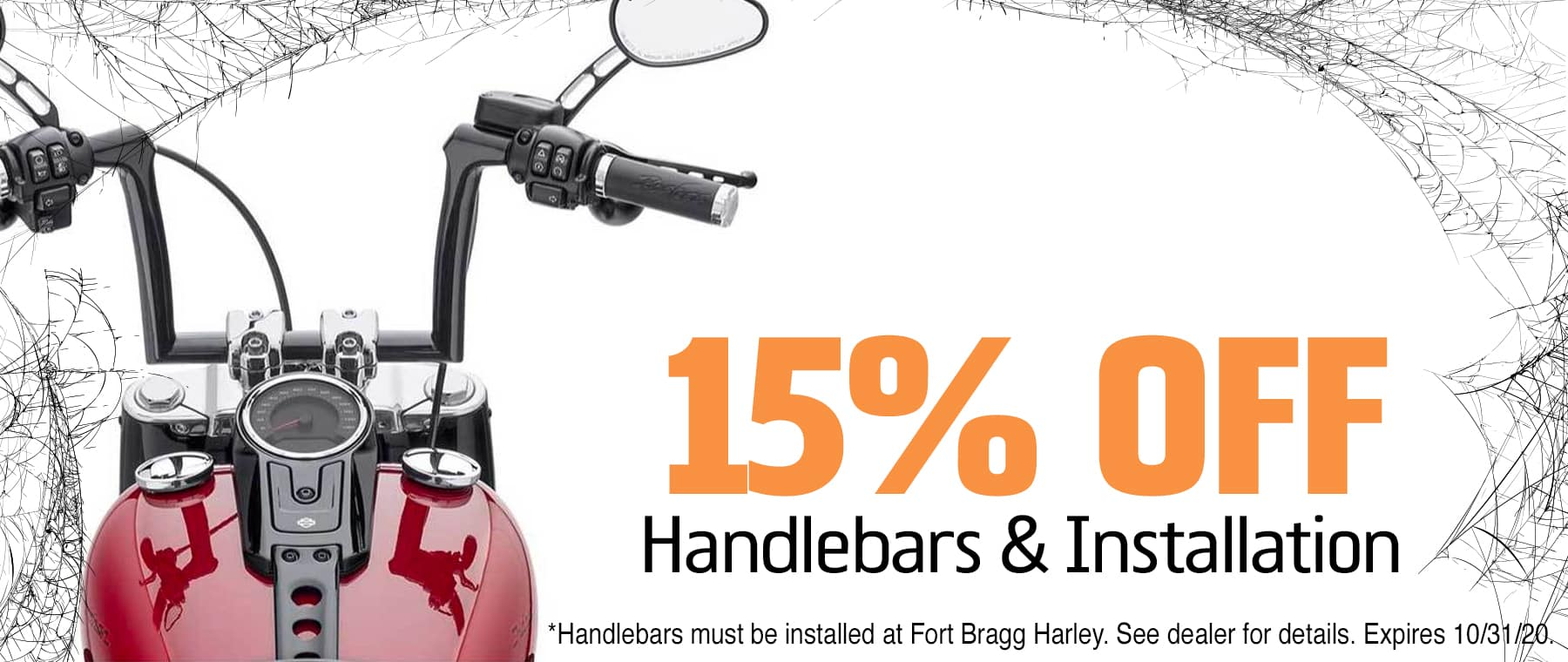 15% OFF Handlebars & Installation at Fort Bragg Harley-Davidson