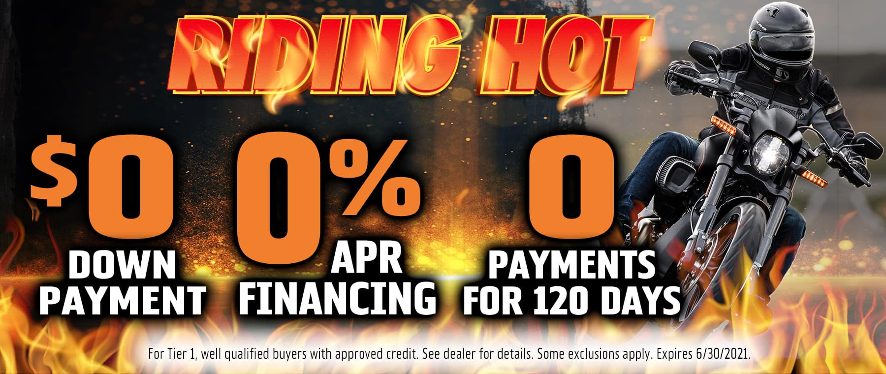 $0 DOWN PAYMENT   0% APR   0 PAYMENTS FOR 120 DAYS