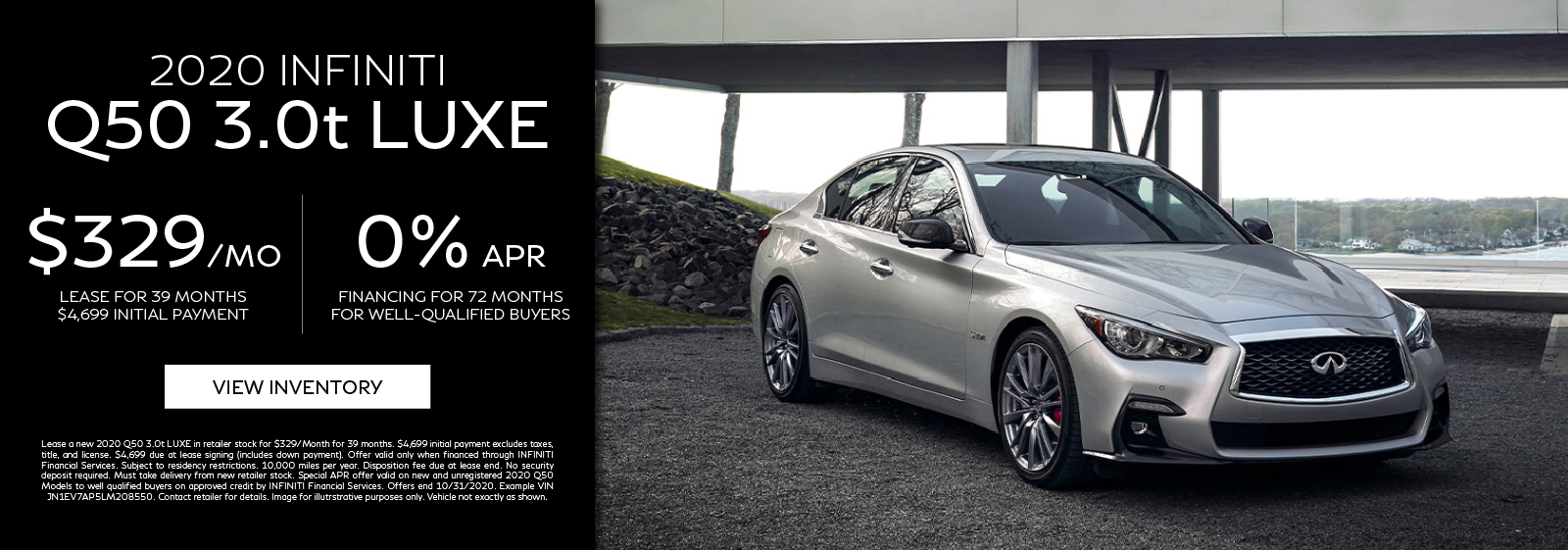 Lease a new 2020 Q50 3.0t LUXE for $329 per month for 39 months or get 0% APR for 72 months. Click to view inventory.