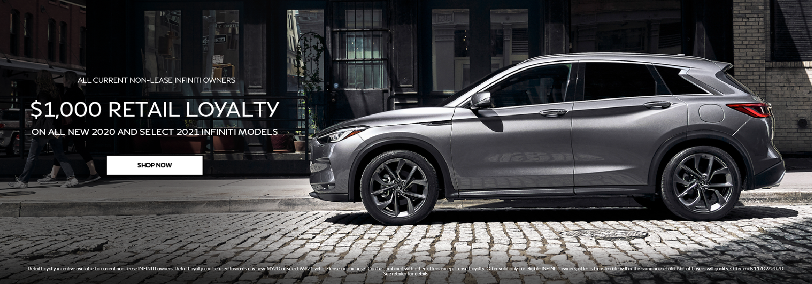 $1,000 Retail Loyalty on all new 2020 and select 2021 INFINITI models. Click to shop now.