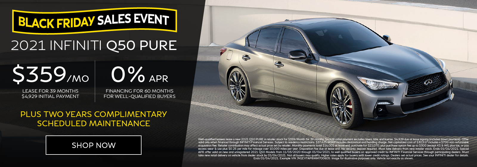 Well-qualified customers can lease a new 2021 Q50 PURE for $359 per month for 39 months OR get 0% APR financing for 60 months. Click to shop now.