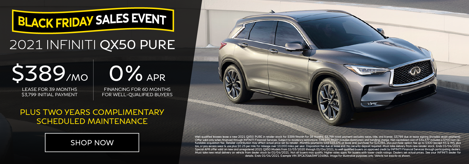 Well-qualified customers can lease a new 2021 QX50 PURE for $389 per month for 39 months OR get 0% APR financing for 60 months. Click to shop now.