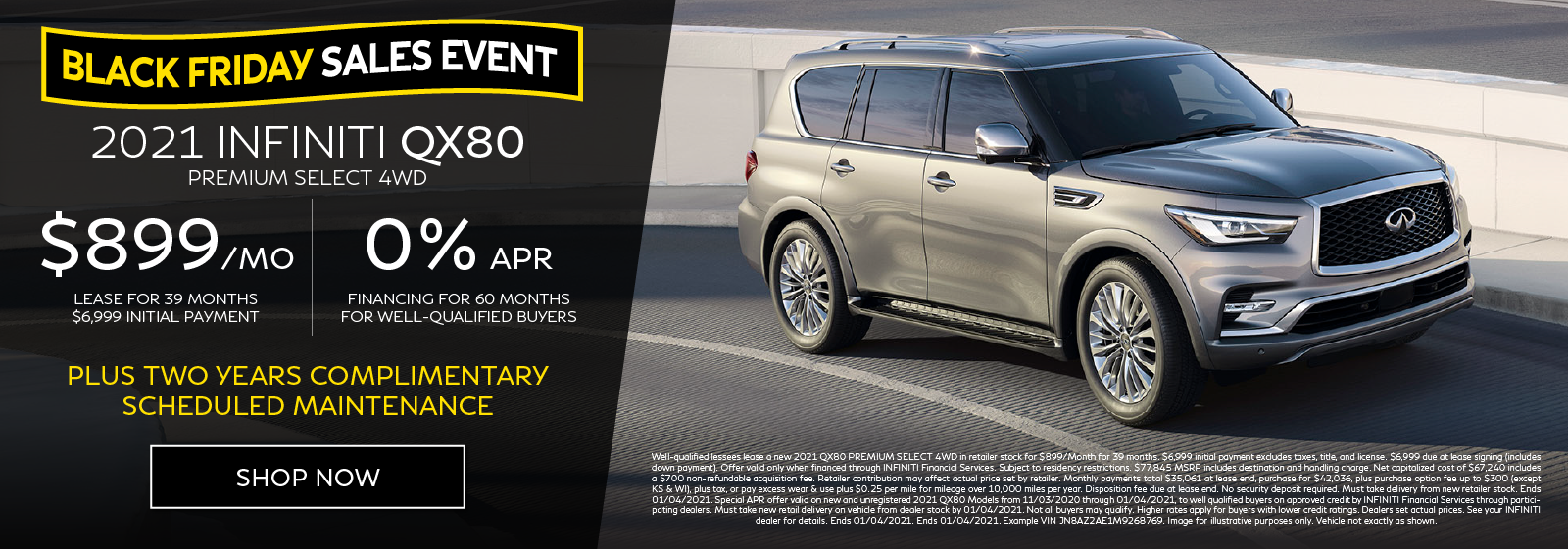 Well-qualified customers can lease a new 2020 QX80 PREMIUM SELECT 4WD for $899 per month for 39 months OR get 0% APR financing for 60 months. Click to shop now.