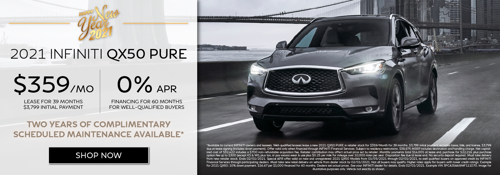 Well-qualified customers can lease a new 2021 QX50 PURE for $359 per month for 39 months OR get 0% APR financing for 60 months plus get two years of complimentary scheduled maintenance.* Click to shop now.