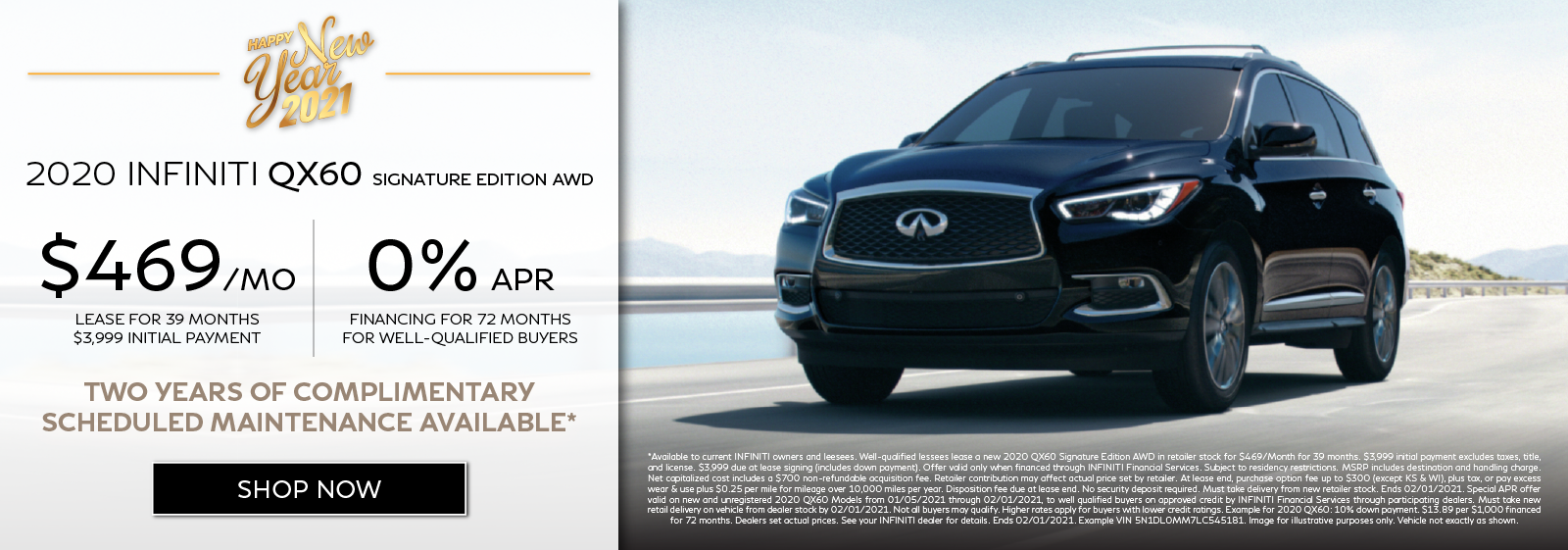 Well-qualified customers can lease a new 2020 QX60 SIGNATURE EDITION AWD for $469 per month for 39 months OR get 0% APR financing for 72 months plus get two years of complimentary scheduled maintenance.* Click to shop now.
