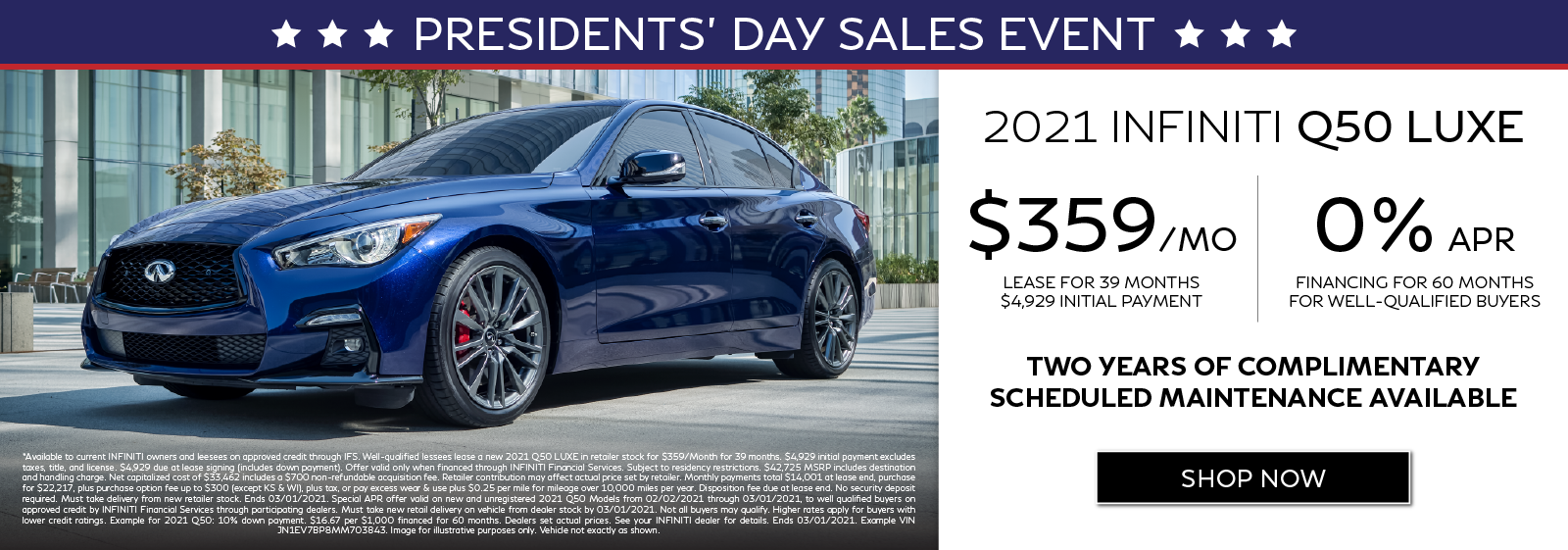 Well-qualified customers can lease a new 2021 Q50 LUXE for $359 per month for 39 months OR get 0% APR financing for 60 months. Two years of complimentary scheduled maintenance available.* Click to shop now.