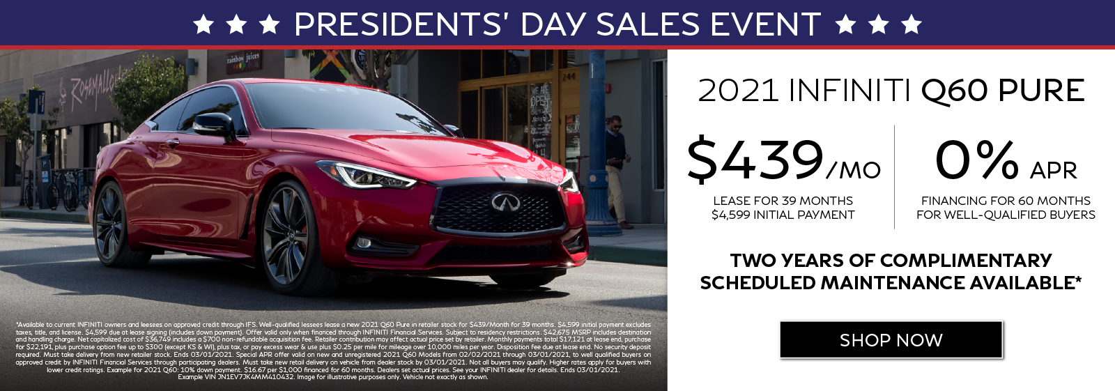 Well-qualified customers can lease a new 2021 Q60 PURE for $439 per month for 39 months OR get 0% APR financing for 60 months. Two years of complimentary scheduled maintenance available.* Click to shop now.