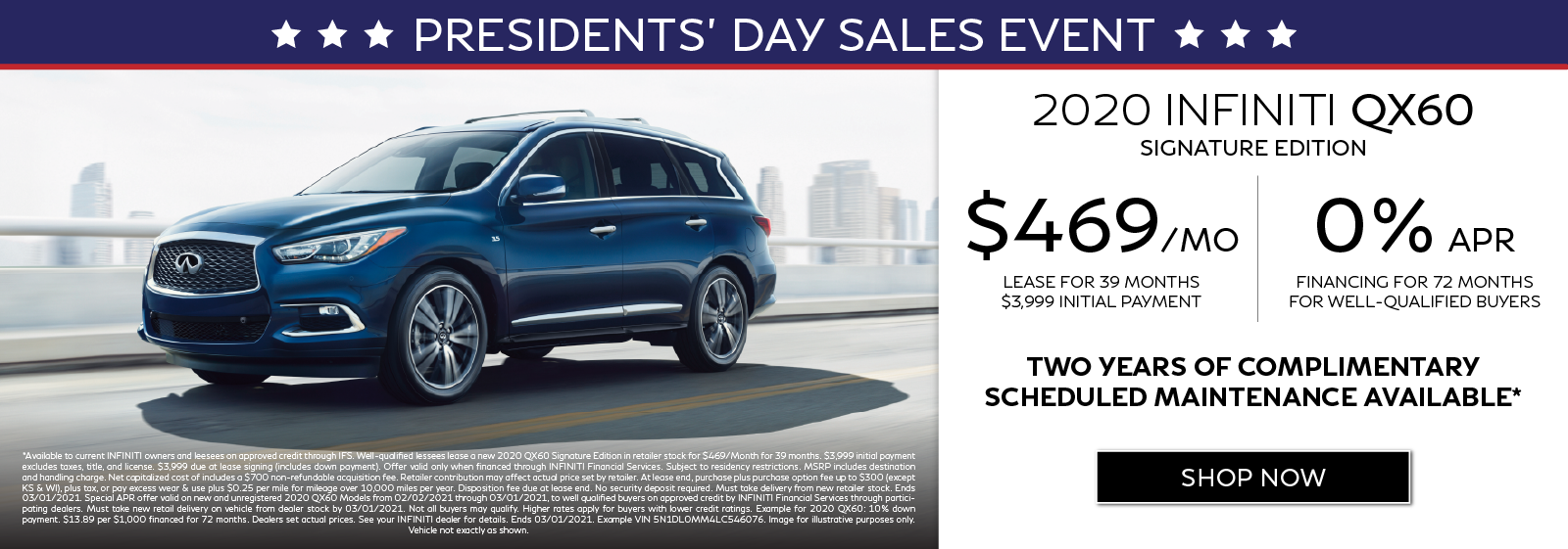 Well-qualified customers can lease a new 2020 QX60 Signature Edition for $469 per month for 39 months OR get 0% APR financing for 72 months. Two years of complimentary scheduled maintenance available.* Click to shop now.
