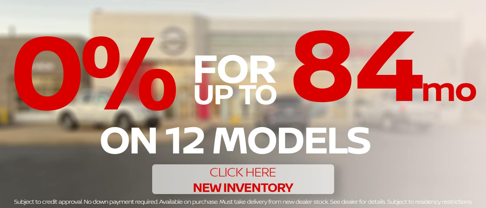 0% for 84 months on 12 models