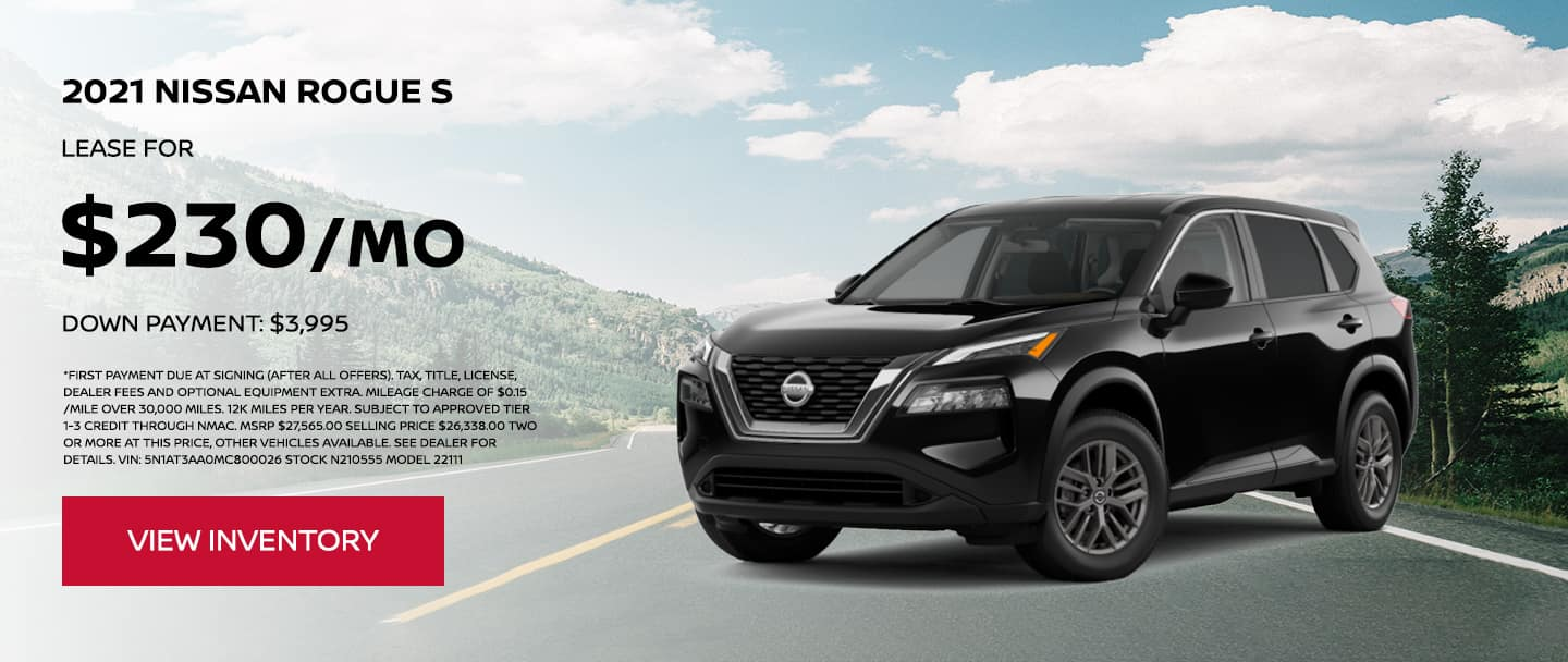 Lease a 2021 Nissan Rogue S for $230 per month. $3,995 Down Payment.