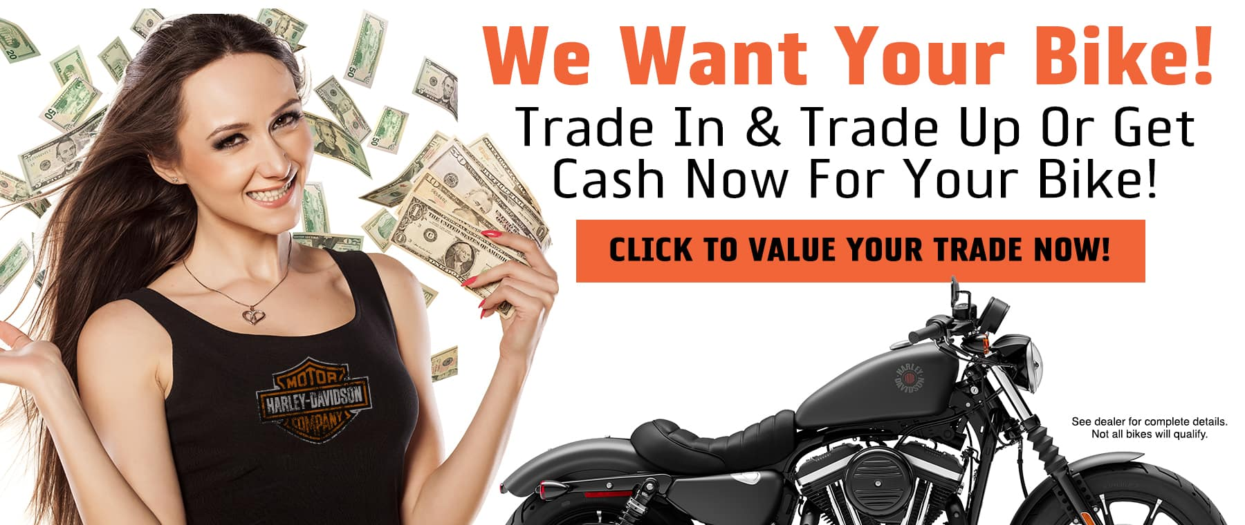 Trade In & Trade Up or Get Cash Now For Your Bike!