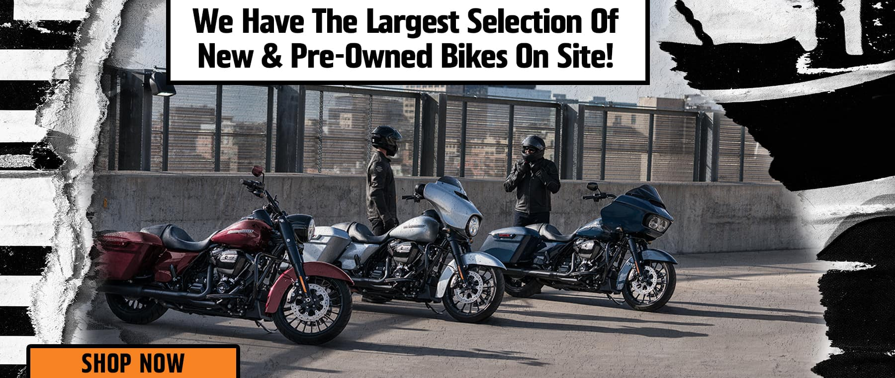 We Have the Largest Selection of New & Pre-Owned Bikes on Site!