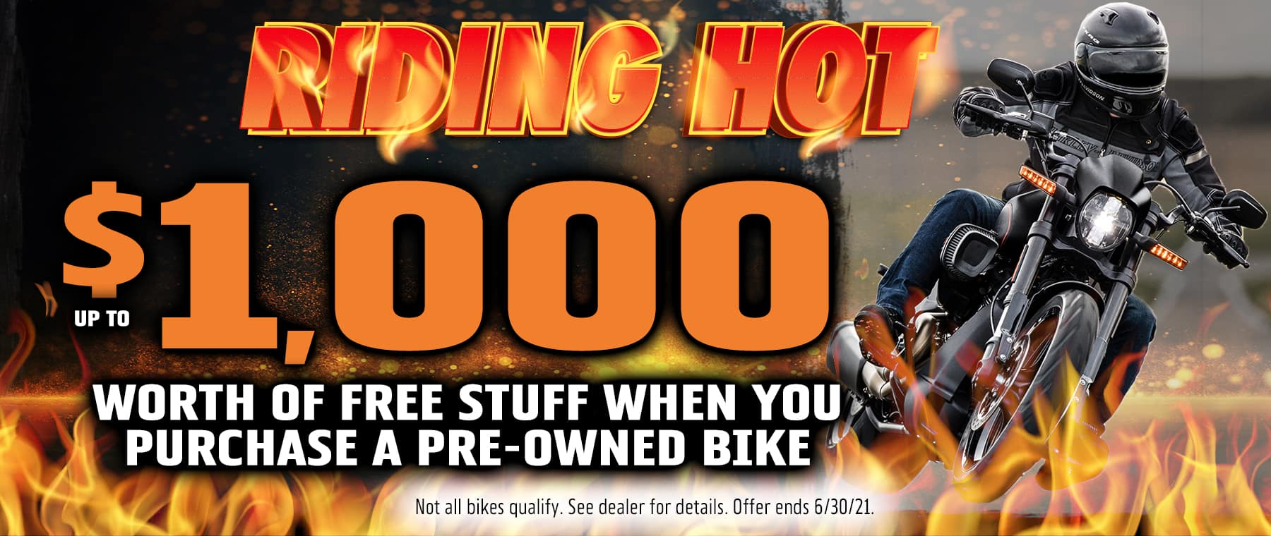 UP TO $1,000 WORTH OF FREE STUFF WITH PRE-OWNED BIKE PURCHASE