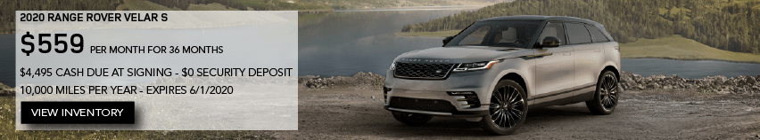 2020 RANGE ROVER VELAR S. $559 PER MONTH. 36 MONTH LEASE TERM. $4,495 CASH DUE AT SIGNING. $0 SECURITY DEPOSIT. 10,000 MILES PER YEAR. EXCLUDES RETAILER FEES, TAXES, TITLE AND REGISTRATION FEES, PROCESSING FEE AND ANY EMISSION TESTING CHARGE. OFFER ENDS 6/1/2020. VIEW INVENTORY. SILVER RANGE ROVER VELAR PARKED ON DIRT PATH NEAR LAKE AND MOUNTAIN.