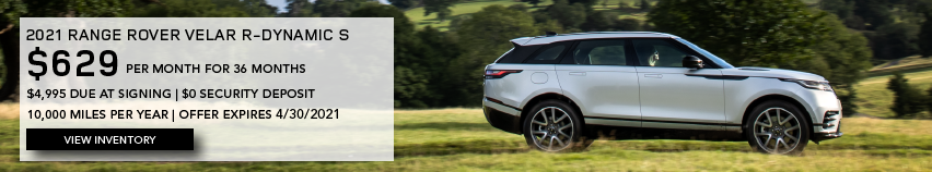 SILVER NEW 2021 RANGE ROVER VELAR R-DYNAMIC S ON ROAD NEAR GRASS AND TREES.. $629 PER MONTH. 36 MONTH LEASE TERM. $4,995 CASH DUE AT SIGNING. $0 SECURITY DEPOSIT. 10,000 MILES PER YEAR. EXCLUDES RETAILER FEES, TAXES, TITLE AND REGISTRATION FEES, PROCESSING FEE AND ANY EMISSION TESTING CHARGE. ENDS 4/30/2021. CLICK TO VIEW INVENTORY.