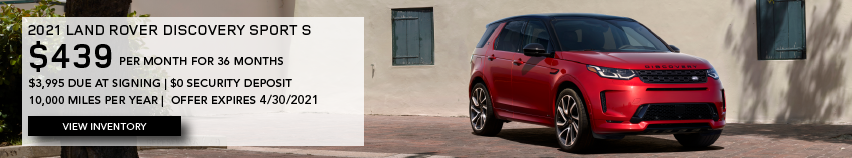 RED NEW 2021 LAND ROVER DISCOVERY SPORT S ON DRVEWAY NEAR BUILDING. $439 PER MONTH. 36 MONTH LEASE TERM. $3,995 CASH DUE AT SIGNING. $0 SECURITY DEPOSIT. 10,000 MILES PER YEAR. EXCLUDES RETAILER FEES, TAXES, TITLE AND REGISTRATION FEES, PROCESSING FEE AND ANY EMISSION TESTING CHARGE. ENDS 4/30/2021. CLICK TO VIEW INVENTORY.