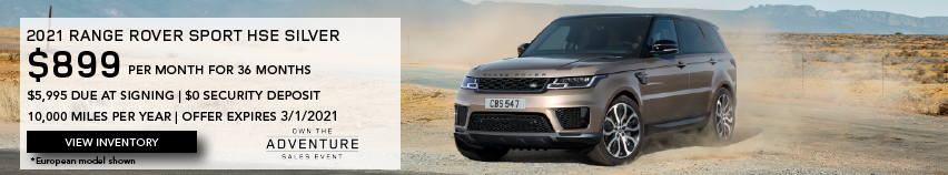 NEW BEIGE 2021 RANGE ROVER SPORT HSE SILVER DRIVING ON SAND COVERED ROAD. $899 PER MONTH. 36 MONTH LEASE TERM. $5,995 CASH DUE AT SIGNING. $0 SECURITY DEPOSIT. 10,000 MILES PER YEAR. EXCLUDES RETAILER FEES, TAXES, TITLE AND REGISTRATION FEES, PROCESSING FEE AND ANY EMISSION TESTING CHARGE. ENDS 3/1/2021. CLICK TO VIEW INVENTORY.