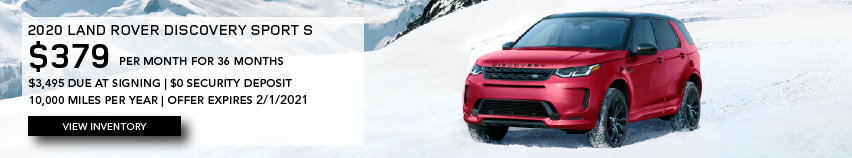 RED 2020 LAND ROVER DISCOVERY SPORT S ON SNOWY MOUNTUAN SIDE. $379 PER MONTH. 36 MONTH LEASE TERM. $3,495 CASH DUE AT SIGNING. $0 SECURITY DEPOSIT. 10,000 MILES PER YEAR. EXCLUDES RETAILER FEES, TAXES, TITLE AND REGISTRATION FEES, PROCESSING FEE AND ANY EMISSION TESTING CHARGE. ENDS 2/1/2021. CLICK TO VIEW INVENTORY.