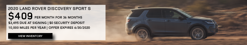 Blue 2020 LAND ROVER DISCOVERY SPORT S on dirt road. $409 PER MONTH. 36 MONTH LEASE TERM. $3,495 CASH DUE AT SIGNING. $0 SECURITY DEPOSIT. 10,000 MILES PER YEAR. EXCLUDES RETAILER FEES, TAXES, TITLE AND REGISTRATION FEES, PROCESSING FEE AND ANY EMISSION TESTING CHARGE. OFFER ENDS 6/30/2020.
