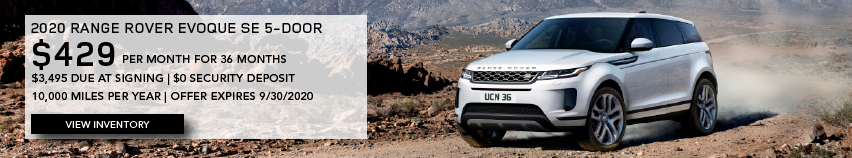 White 2020 RANGE ROVER EVOQUE SE 5-DOOR on rocky road 2020 RANGE ROVER EVOQUE SE 5-DOOR. $429 PER MONTH. 36 MONTH LEASE TERM. $3,495 CASH DUE AT SIGNING. $0 SECURITY DEPOSIT. 10,000 MILES PER YEAR. EXCLUDES RETAILER FEES, TAXES, TITLE AND REGISTRATION FEES, PROCESSING FEE AND ANY EMISSION TESTING CHARGE. ENDS 9/30/2020.