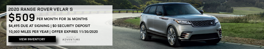Grey 2020 RANGE ROVER VELAR S on curving road. $509 PER MONTH. 36 MONTH LEASE TERM. $4,495 CASH DUE AT SIGNING. $0 SECURITY DEPOSIT. 10,000 MILES PER YEAR. EXCLUDES RETAILER FEES, TAXES, TITLE AND REGISTRATION FEES, PROCESSING FEE AND ANY EMISSION TESTING CHARGE. ENDS 11/30/2020.