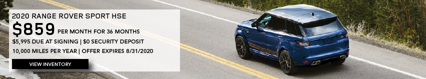 Blue 2020 RANGE ROVER SPORT HSE on road near trees. 2020 RANGE ROVER SPORT HSE. $859 PER MONTH. 36 MONTH LEASE TERM. $5,995 CASH DUE AT SIGNING. $0 SECURITY DEPOSIT. 10,000 MILES PER YEAR. EXCLUDES RETAILER FEES, TAXES, TITLE AND REGISTRATION FEES, PROCESSING FEE AND ANY EMISSION TESTING CHARGE. ENDS 8/31/2020.