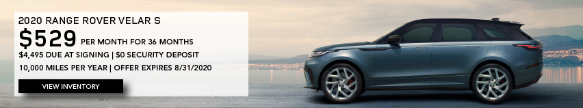 Grey 2020 RANGE ROVER VELAR S on road near water. 2020 RANGE ROVER VELAR S. $529 PER MONTH. 36 MONTH LEASE TERM. $4,495 CASH DUE AT SIGNING. $0 SECURITY DEPOSIT. 10,000 MILES PER YEAR. EXCLUDES RETAILER FEES, TAXES, TITLE AND REGISTRATION FEES, PROCESSING FEE AND ANY EMISSION TESTING CHARGE. ENDS 8/31/2020.