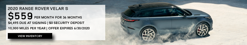 Grey 2020 RANGE ROVER VELAR S on dirt road. $559 PER MONTH. 36 MONTH LEASE TERM. $4,495 CASH DUE AT SIGNING. $0 SECURITY DEPOSIT. 10,000 MILES PER YEAR. EXCLUDES RETAILER FEES, TAXES, TITLE AND REGISTRATION FEES, PROCESSING FEE AND ANY EMISSION TESTING CHARGE. OFFER ENDS 6/30/2020.