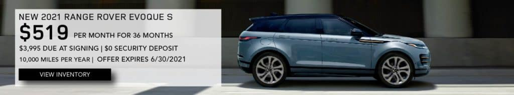 NEW 2021 RANGE ROVER EVOQUE S. $519 PER MONTH. 36 MONTH LEASE TERM. $3,995 CASH DUE AT SIGNING. $0 SECURITY DEPOSIT. 10,000 MILES PER YEAR. EXCLUDES RETAILER FEES, TAXES, TITLE AND REGISTRATION FEES, PROCESSING FEE AND ANY EMISSION TESTING CHARGE. OFFER ENDS 6/30/2021. VIEW INVENTORY. BLUE RANGE ROVER EVOQUE DRIVING IN CITY.