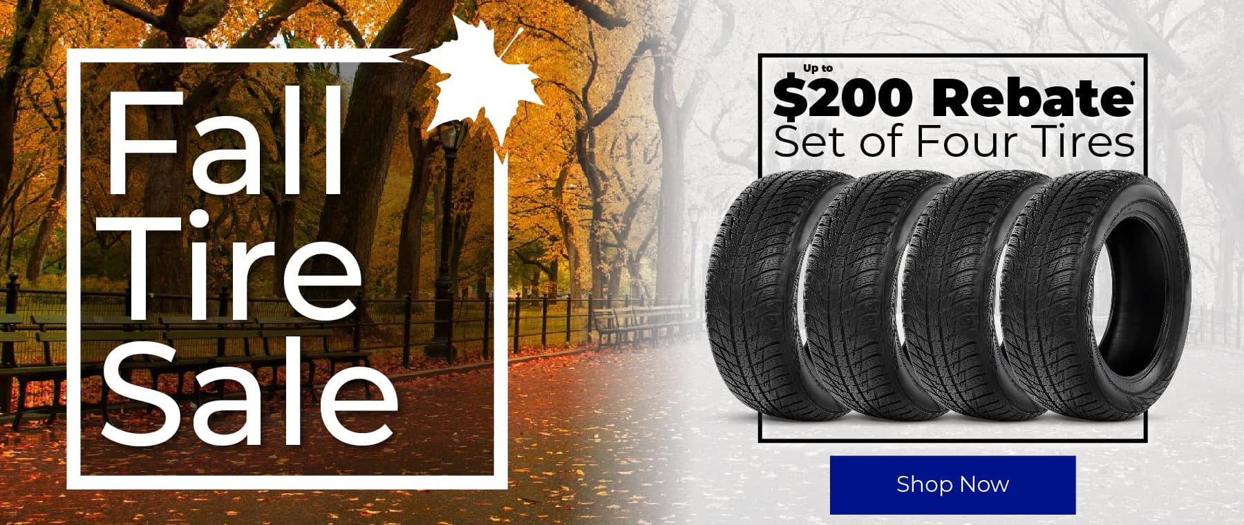 Get up to a $200 rebate on four tires during our fall tire sale!