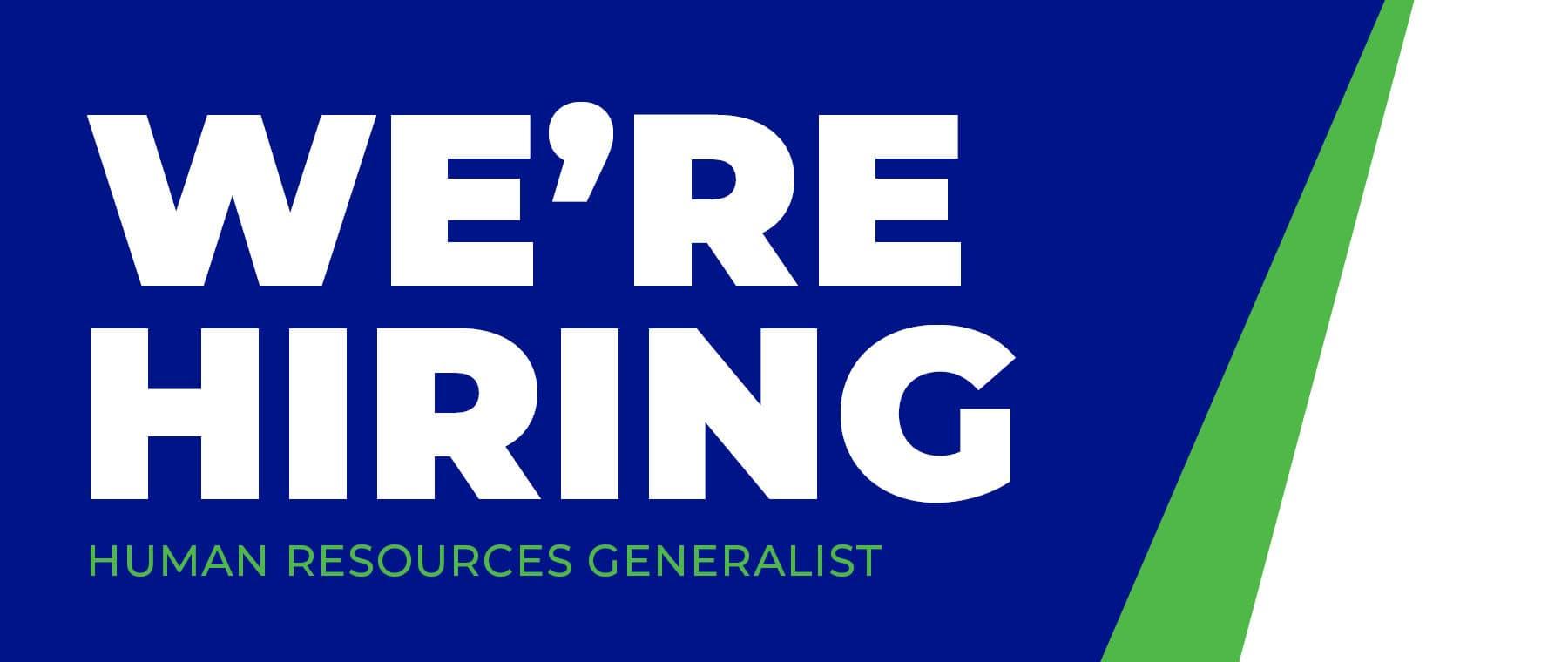 Were Hiring HR Generalist