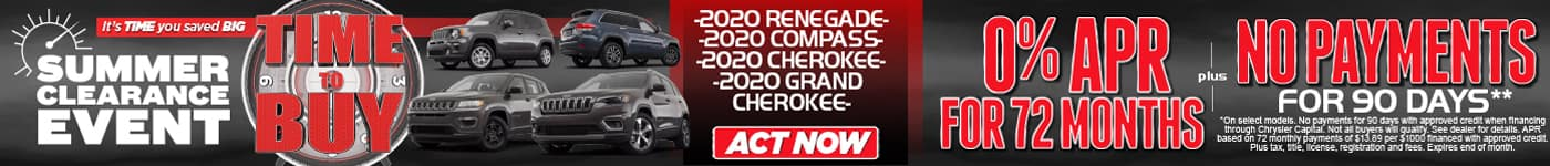 Summer Clearance Event. Time  To Buy. 0% APR for 72 months PLUS No Pyyment for 90 Days on select new vehicles