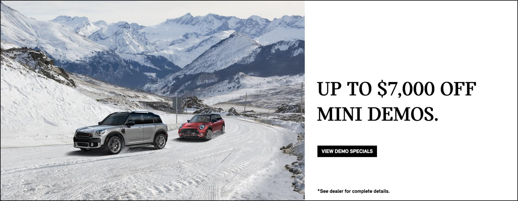 Up to $7,000 off MINI Demo models.