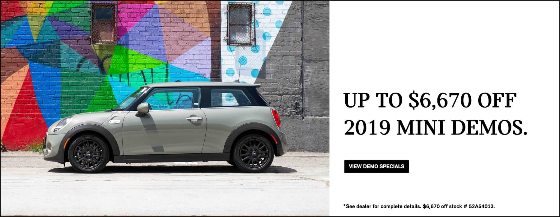 Up to $6,700 off 2019 MINI Demos. View demo specials.