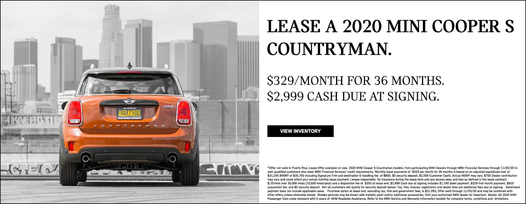 Lease a 2020 MINI Cooper S Countryman. $329/month for 36 months. $2,999 cash due at signing. View Inventory. See dealer for complete details.