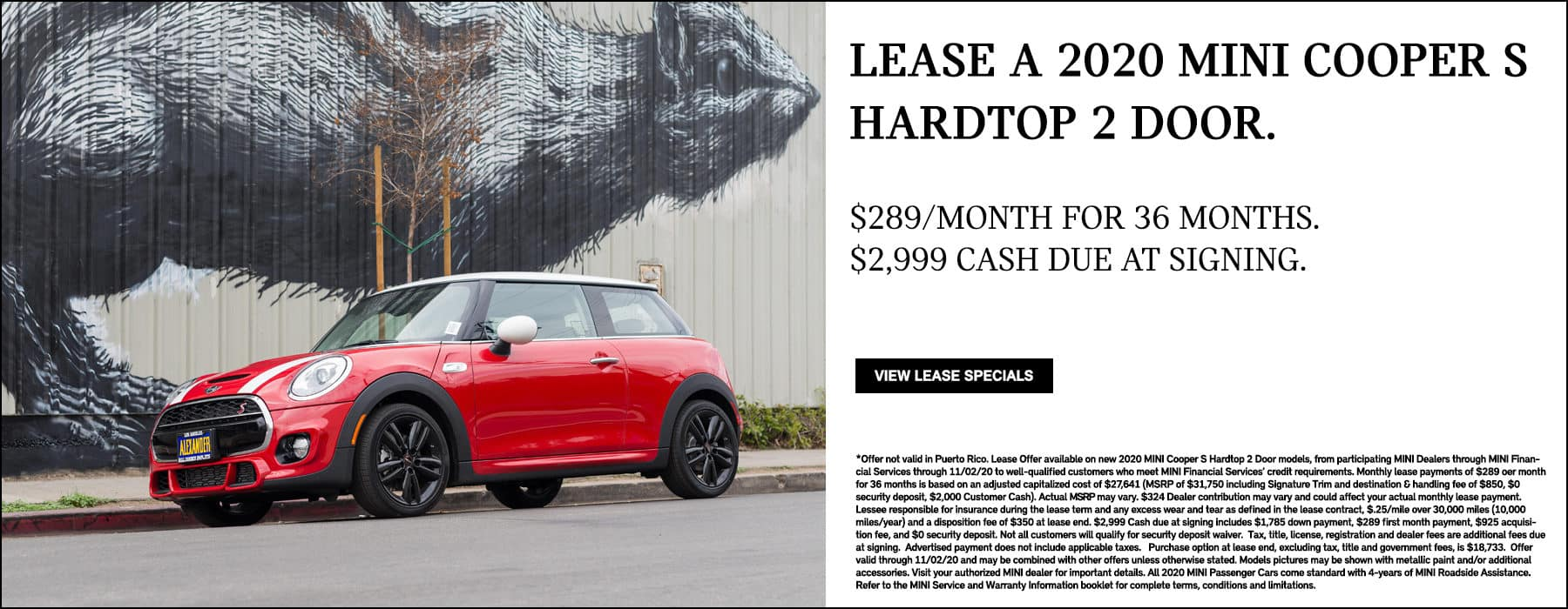 Lease a 2020 MINI Cooper S Hardtop 2 Door. $289/month for 36 months. $2,999 cash due at signing. View lease specials. See dealer for complete details.