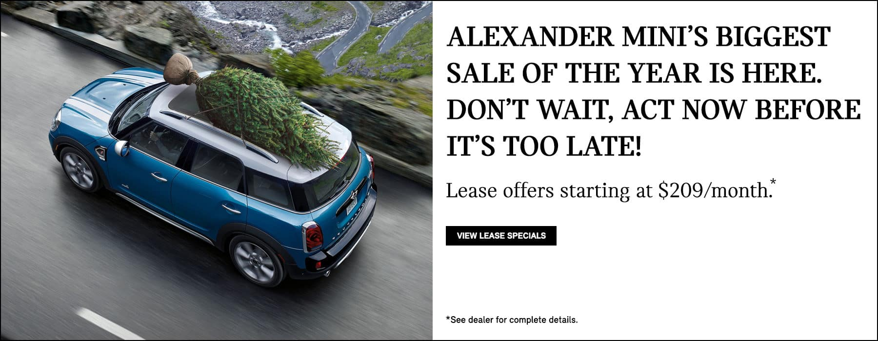 Nick Alexander MINI Cooper Biggest Sale discount lease special price offer of the year Los Angeles So Cal California SoCal Santa Monica Hollywood West Universal City Valley Orange County Ventura Inland Empire West Side Westside Beverly Hills Sherman Oaks Thousand Oaks Calabasas Irvine Monrovia San Diego