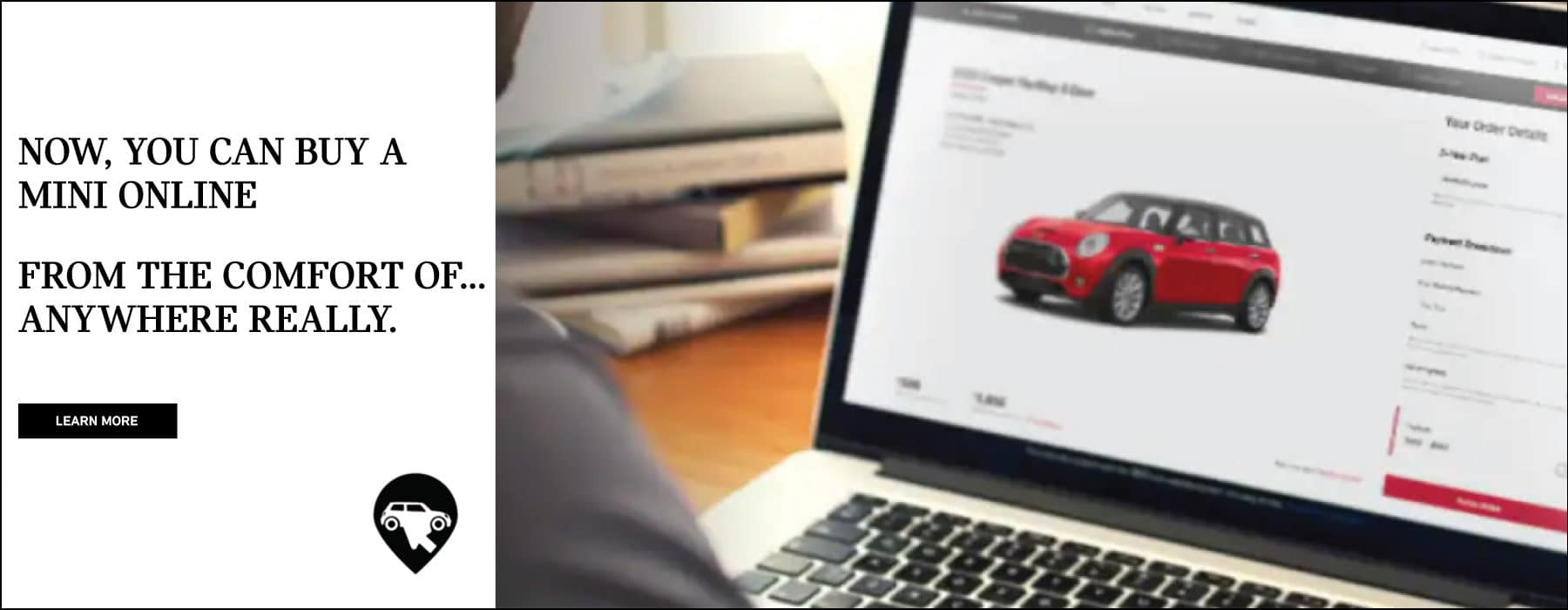Now, you can buy a MINI online from the comfort of anywhere really.