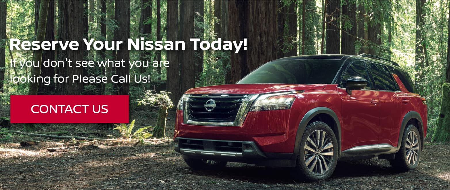 Reserve Your Nissan Today.
