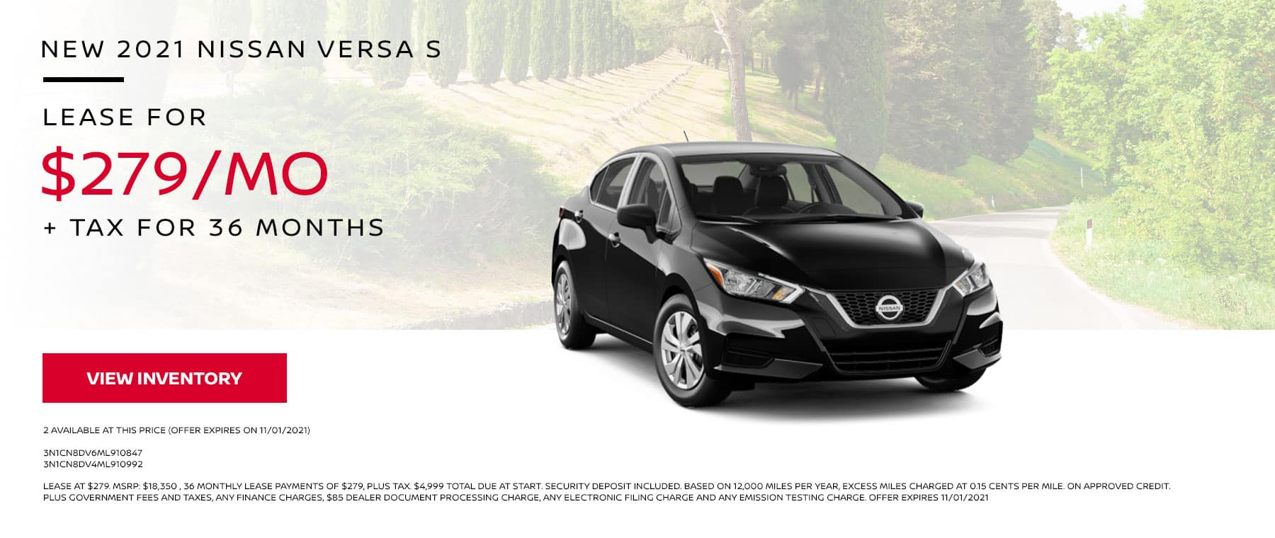 New 2021 Nissan Versa S. Lease for $279 per Month + Tax for 36 Months