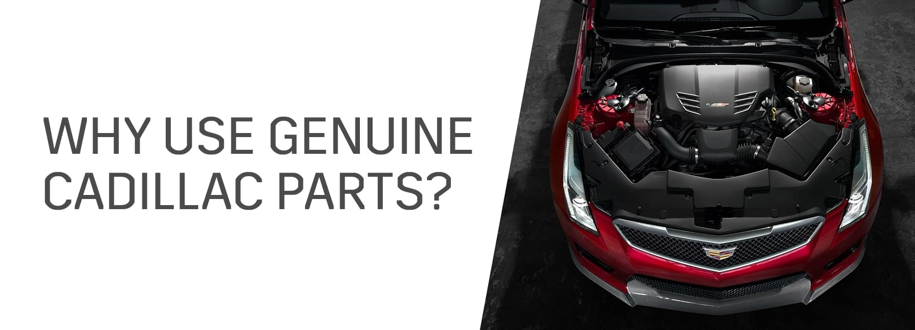 Why Use Genuine Cadillac parts?