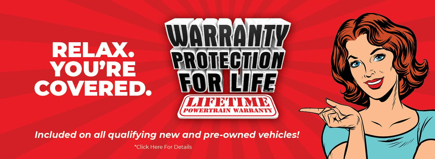 Relax. You're Covered. Sunset includes Warranty Protection for Life on all Qualifying new and used vehicles.
