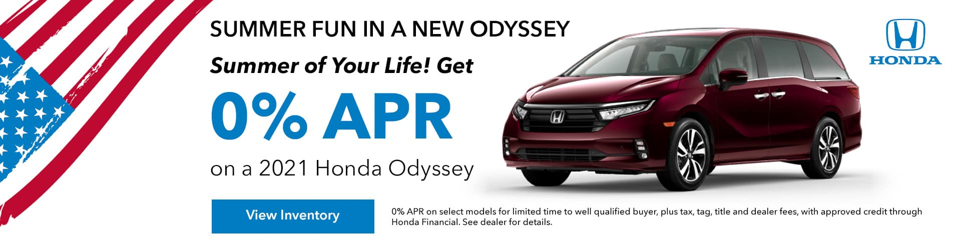SUMMER FUN IN A NEW ODYSSEY, Get 0% APR For up to 72 Months